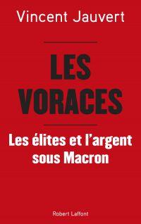 Les Voraces | Jauvert, Vincent (1959?-....). Auteur