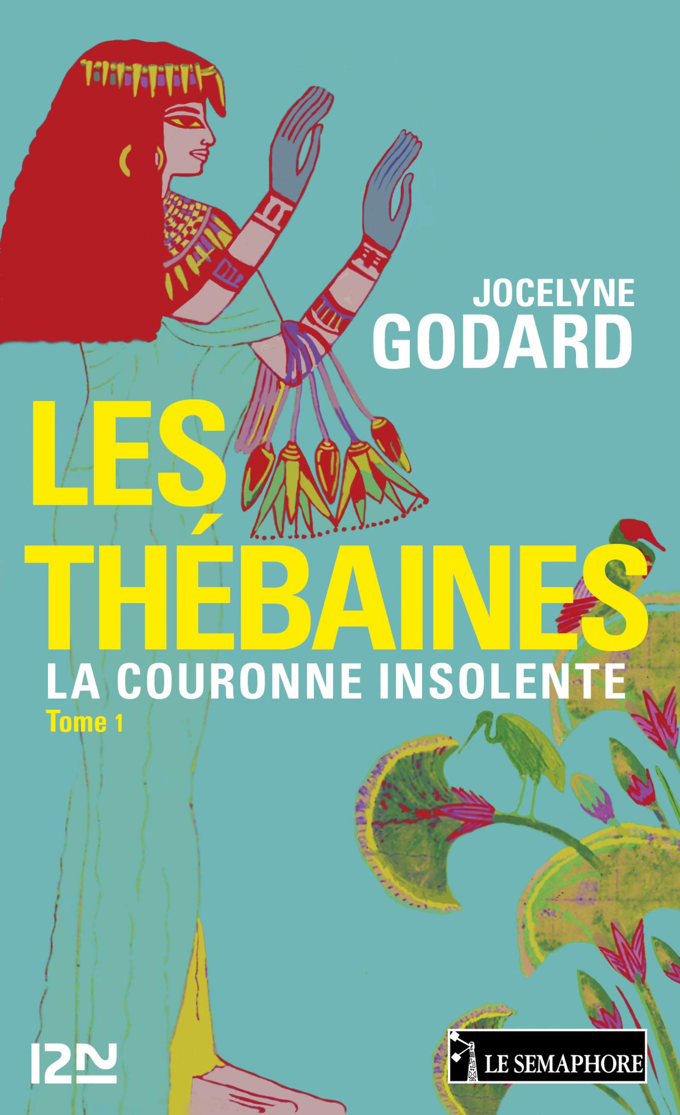 Les Thébaines - tome 1 | GODARD, Jocelyne