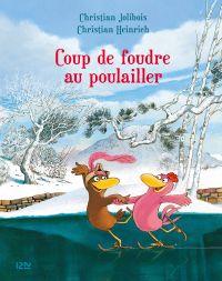 Les P'tites Poules - Coup de foudre au poulailler | HEINRICH, Christian. Illustrateur