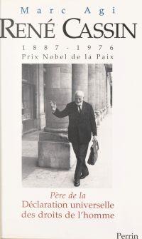René Cassin (1887-1976), Prix Nobel de la Paix : père de la Déclaration universelle des droits de l'homme