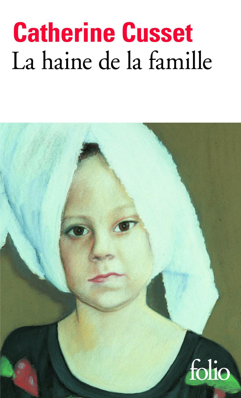 La Haine de la famille | Cusset, Catherine (1963-....). Auteur