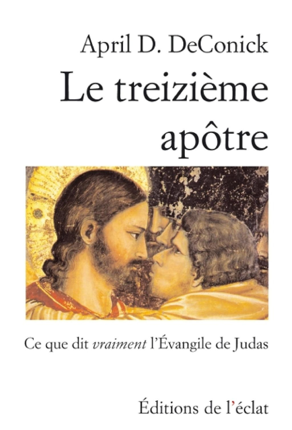 Le Treizième Apôtre, Ce que dit vraiment l'Évangile de Judas