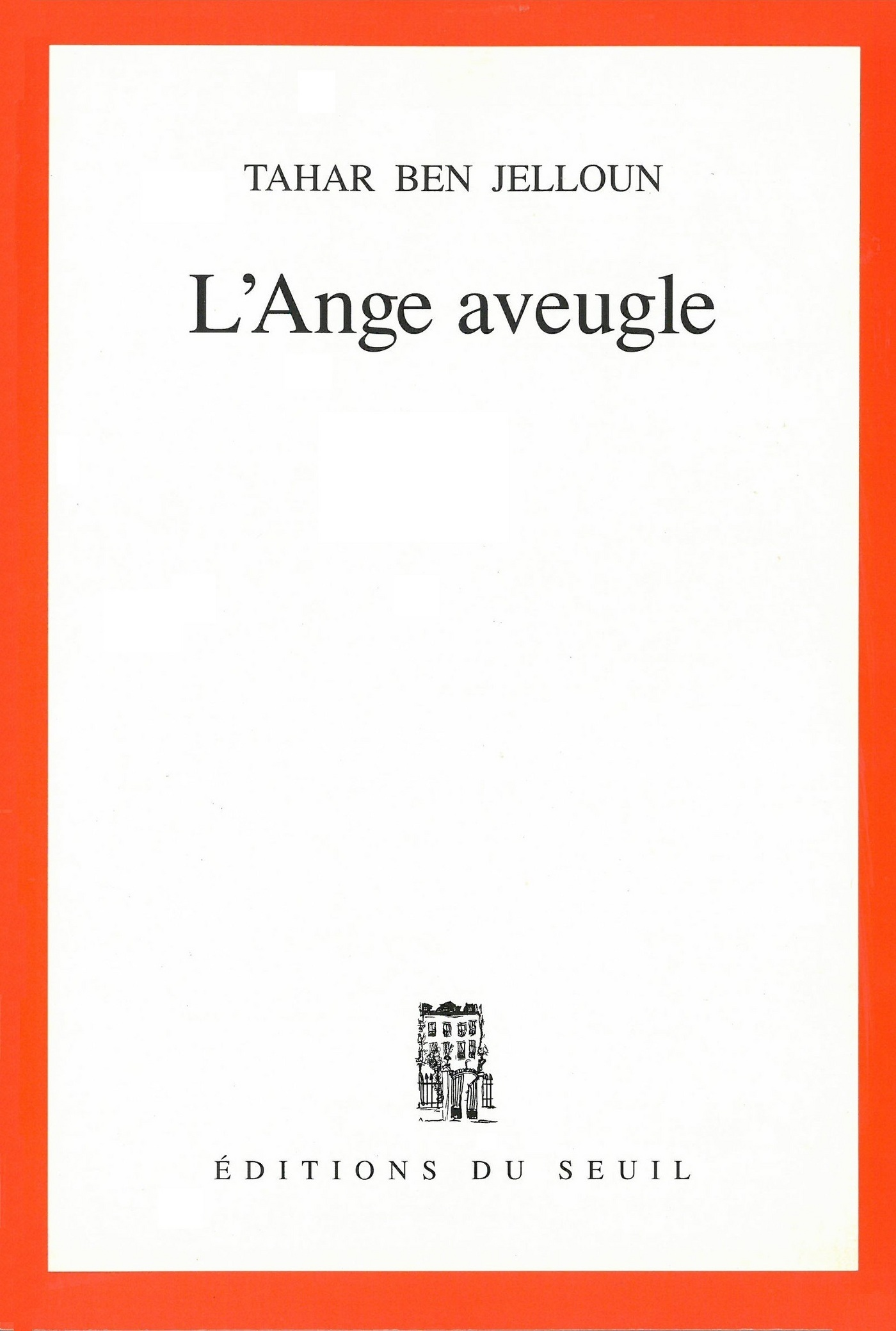 L'Ange aveugle | Ben Jelloun, Tahar