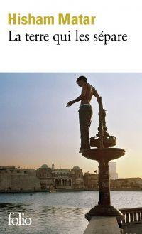 La terre qui les sépare | Matar, Hisham