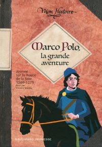 Marco Polo, la grande aventure (1269-1275) | Koenig, Viviane. Auteur