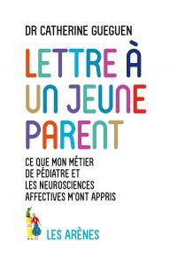 LETTRE A UN JEUNE PARENT | Gueguen, Catherine. Auteur