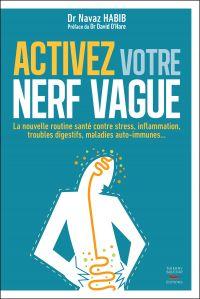 Activez votre nerf vague - Contre le stress, l'inflammation, les troubles digestifs, les maladies au