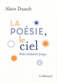 La poésie, le ciel. Petite méditation lyrique