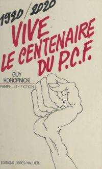 Vive le centenaire du P.C.F...