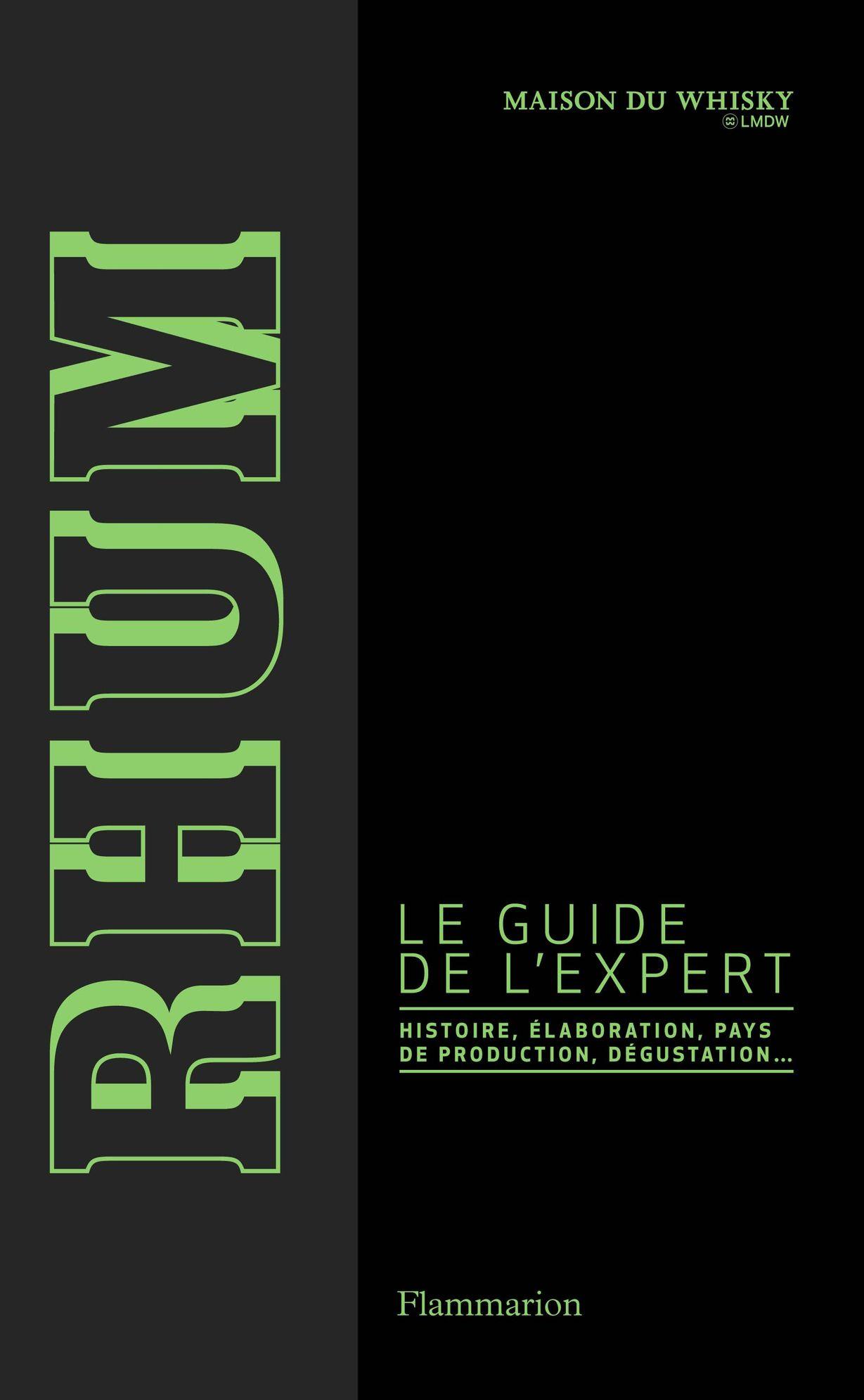 Rhum. Le guide de l'expert