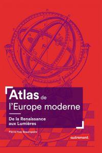 Atlas de l'Europe moderne. ...
