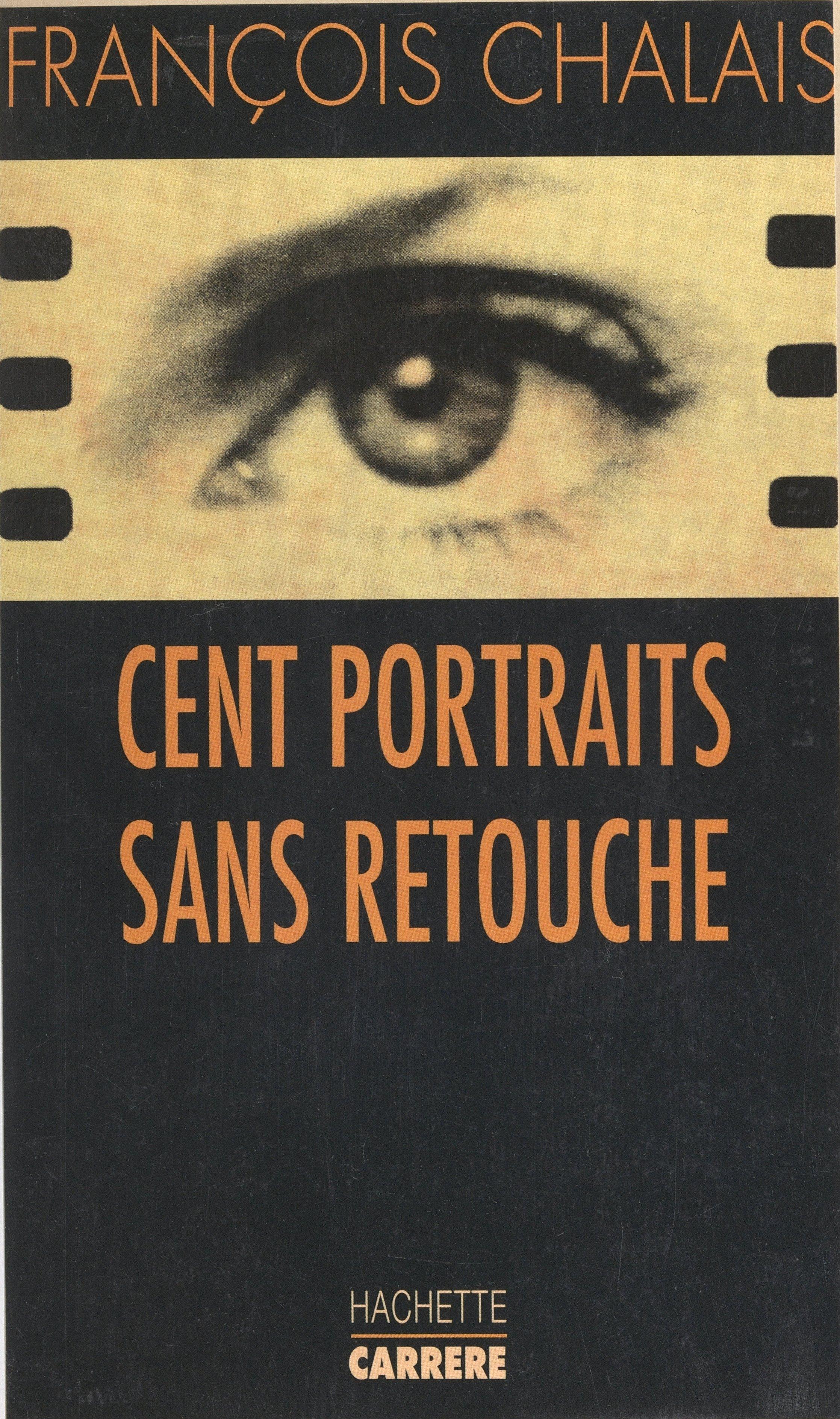Cent portraits sans retouche