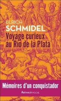 Voyage curieux au Río de la Plata | Schmidel, Ulrich. Auteur
