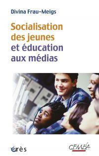 Socialisation des jeunes et éducation aux médias | FRAU-MEIGS, Divina. Auteur