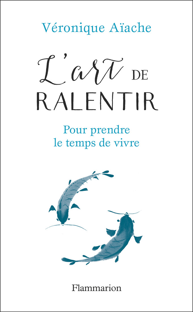 L'art de ralentir | Aïache, Véronique