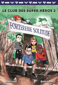 Le club des super-héros. Volume 2, Forteresse solitude