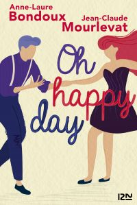 Oh Happy Day | BONDOUX, Anne-Laure. Auteur