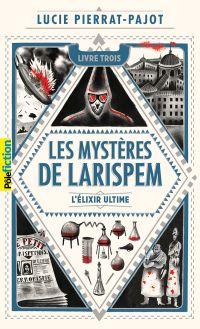 Image de couverture (Les Mystères de Larispem (Tome 3) - L'élixir ultime)