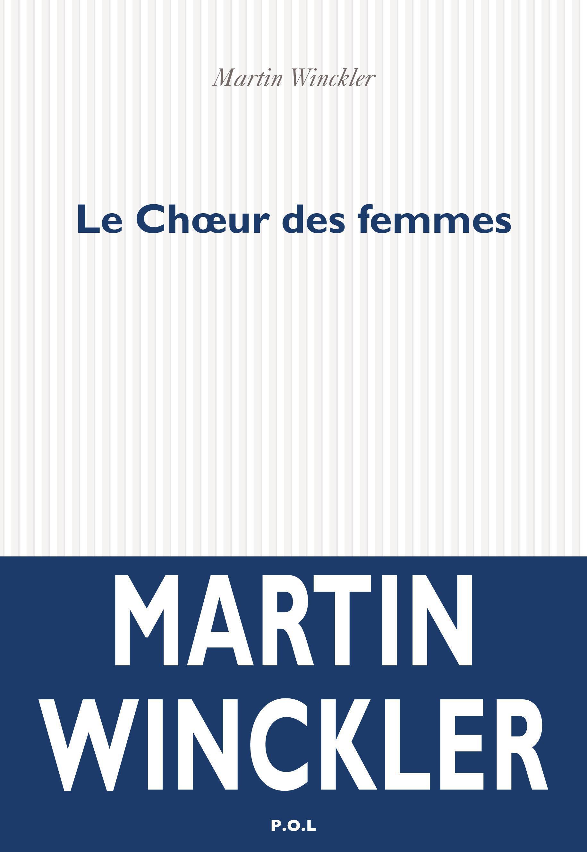 Le Chœur des femmes | Winckler, Martin