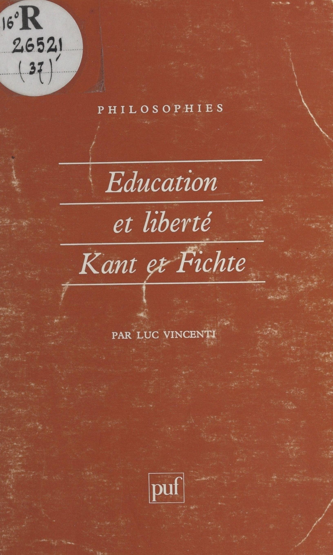 Éducation et liberté : Kant et Fichte