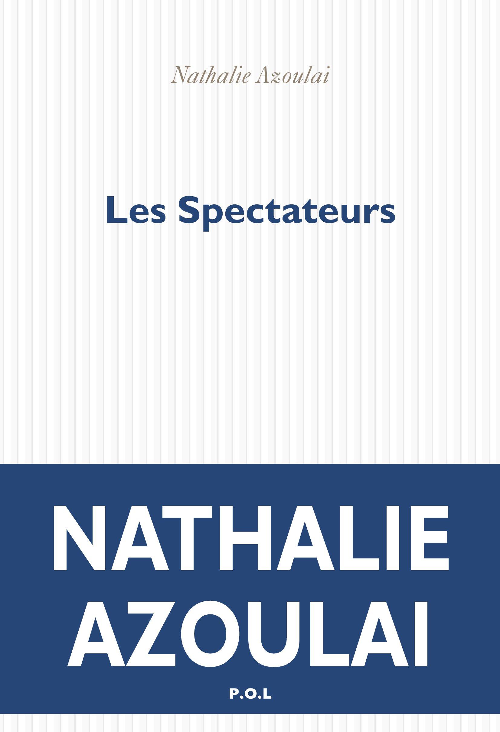 Les Spectateurs | Azoulai, Nathalie