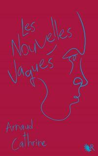 Les Nouvelles vagues | CATHRINE, Arnaud. Auteur