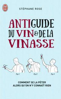 Antiguide du vin et de la vinasse | Rose, Stéphane. Auteur