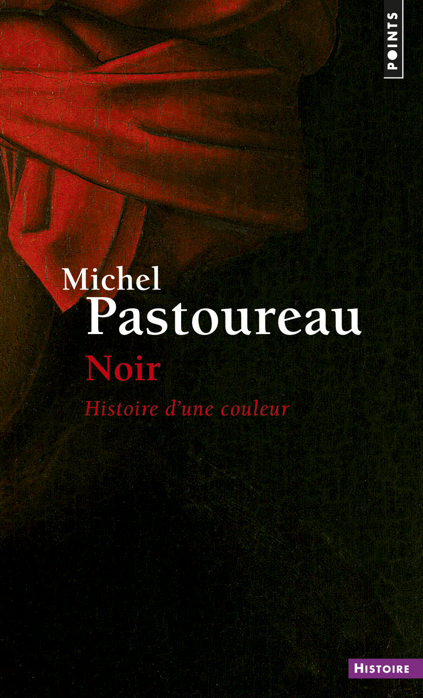 Noir. Histoire d'une couleur | Pastoureau, Michel
