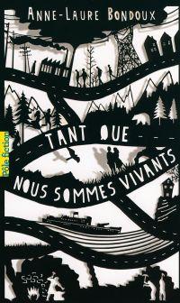 Tant que nous sommes vivants | Bondoux, Anne-Laure. Auteur