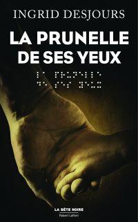 La Prunelle de ses yeux | DESJOURS, Ingrid. Auteur