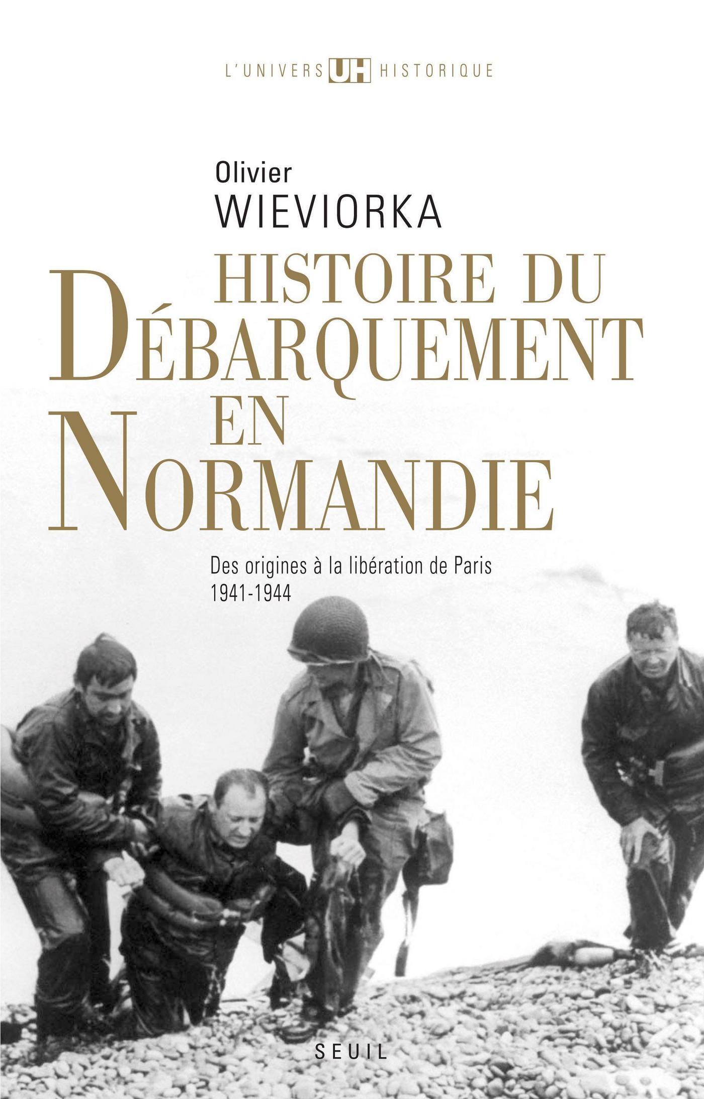 Histoire du débarquement en Normandie . Des origines à la libération de Paris (1941-1944)