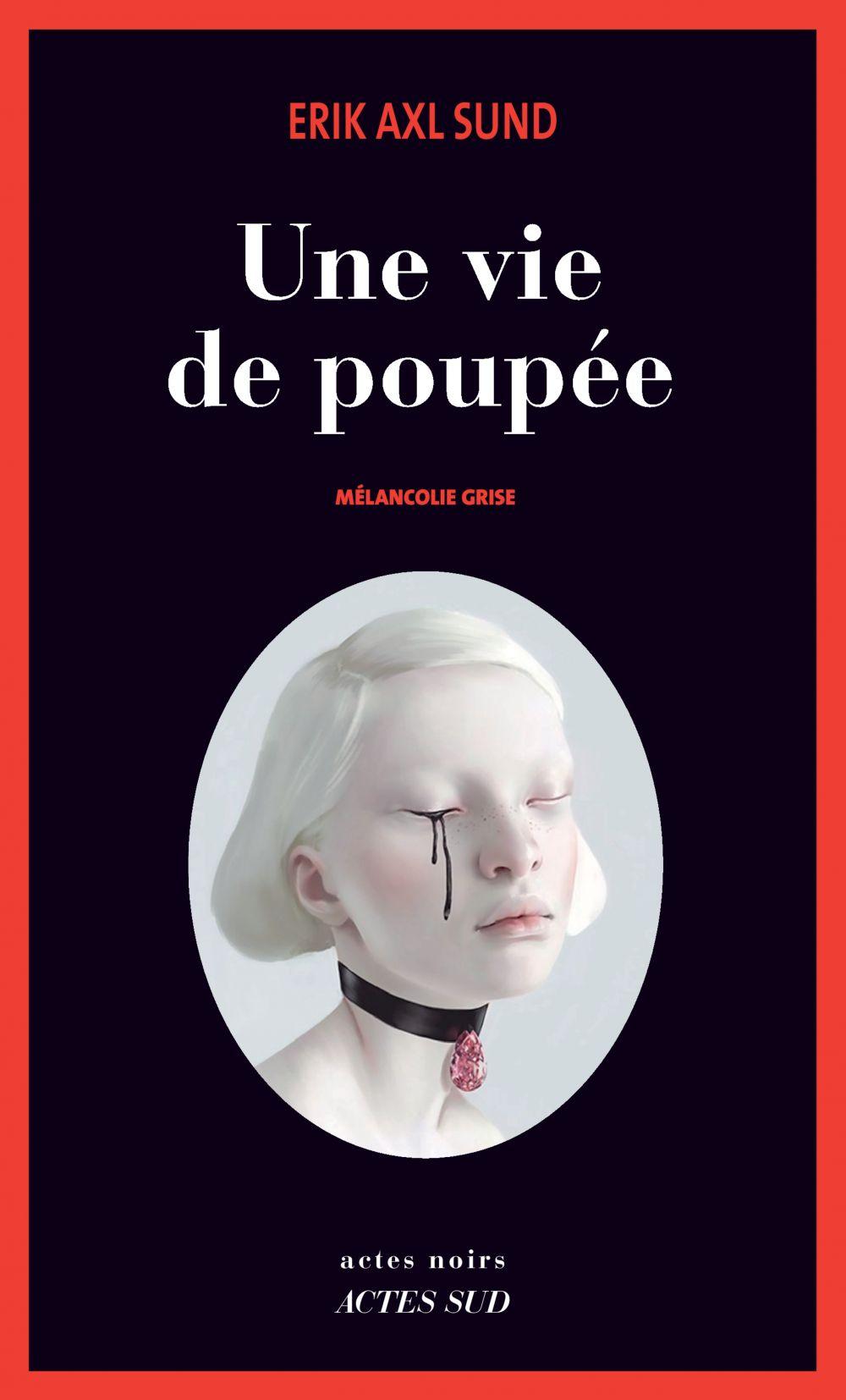 Une vie de poupée | Sund, Erik Axl. Auteur