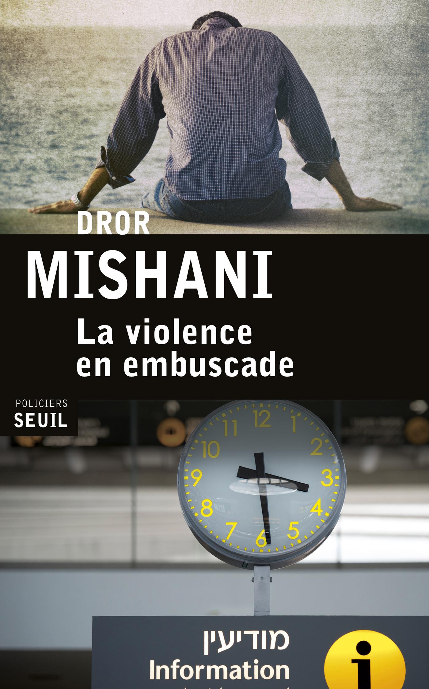 La Violence en embuscade | Mishani, Dror