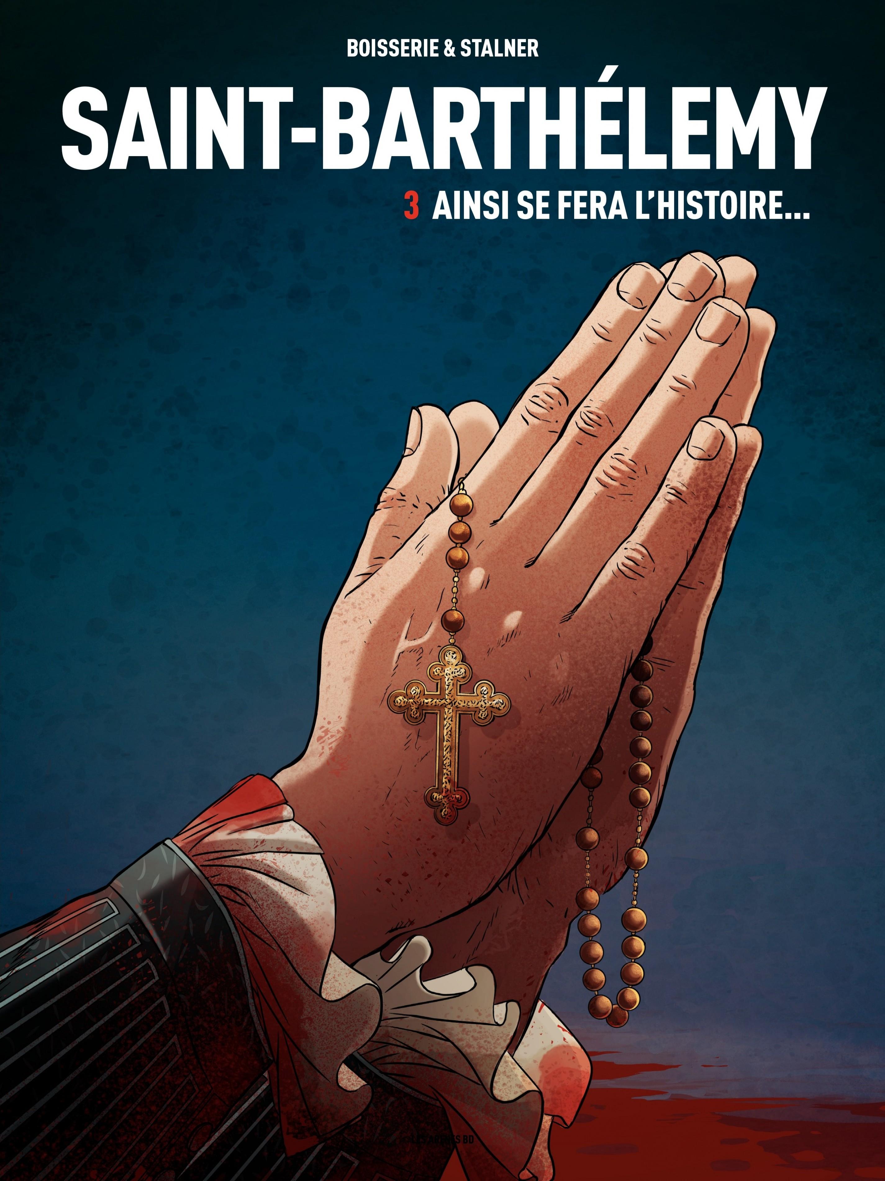 Saint-Barthelemy - Tome 3 -...