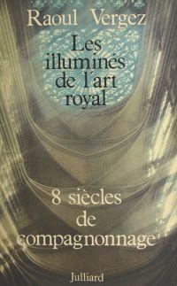 Les illuminés de l'art royal