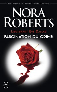 Image de couverture (Lieutenant Eve Dallas (Tome 13) - Fascination du crime)