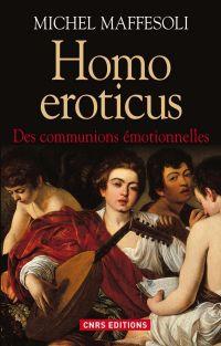 Homo Eroticus. Des communio...