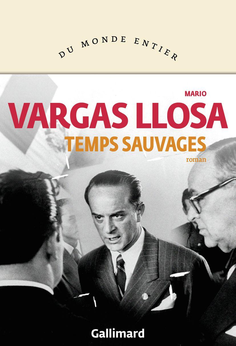 Temps sauvages   Vargas Llosa, Mario (1936-....). Auteur