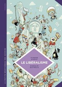 La petite Bédéthèque des Savoirs - tome 22 - Le libéralisme. Enquête sur une galaxie floue. | Zaoui, Pierre (1968-....). Auteur