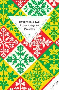 Premières neiges sur Pondichéry | Haddad, Hubert (1947-....). Auteur