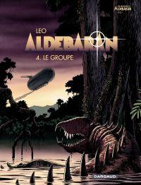 Aldébaran : les mondes d'Aldébaran, cycle 1. Volume 4, Le groupe
