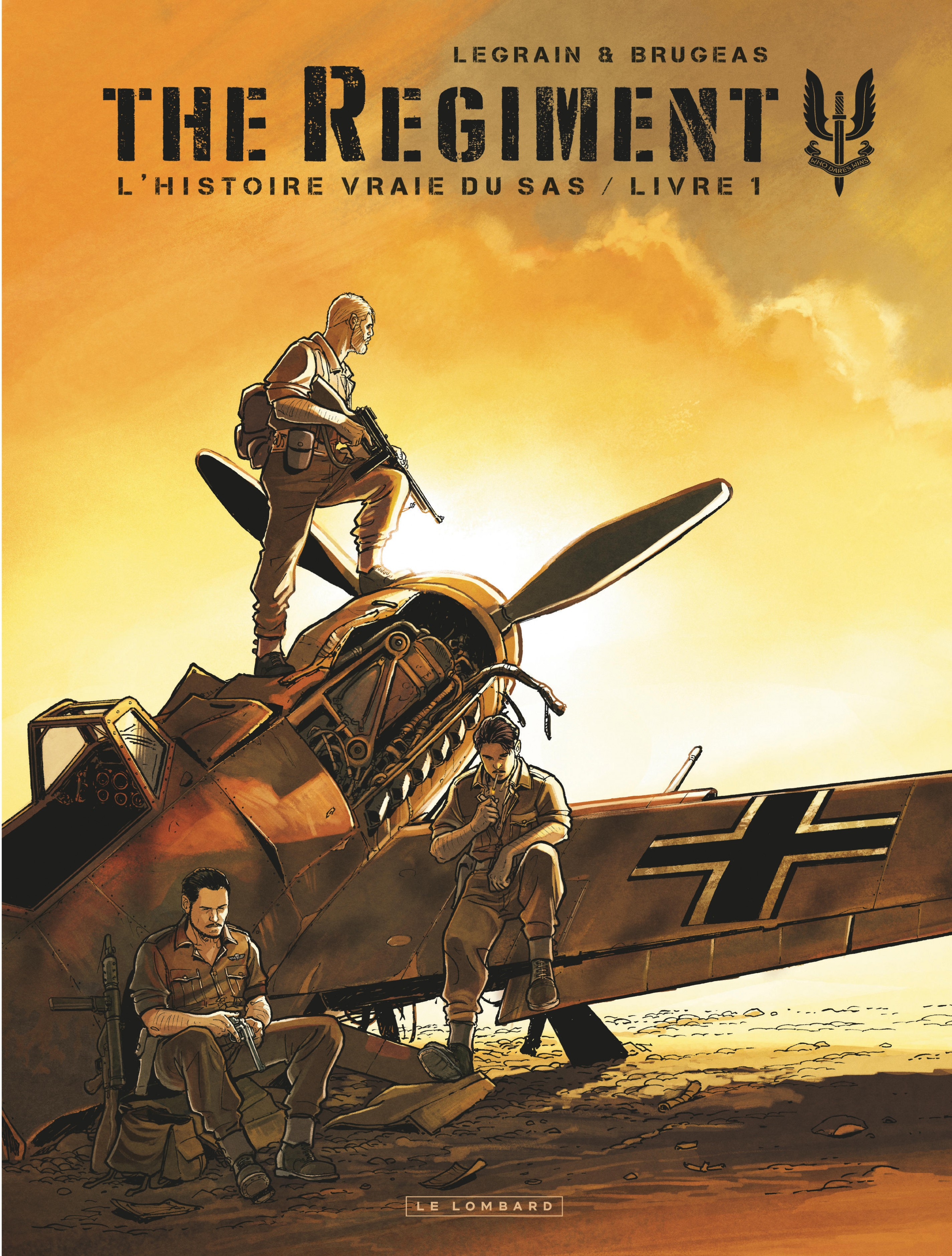 The Regiment - L'Histoire vraie du SAS - Tome 1 - Livre 1