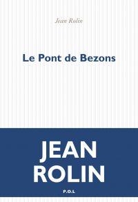 Le Pont de Bezons | Rolin, Jean. Auteur
