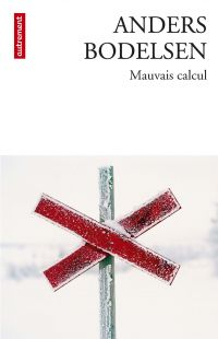 Mauvais Calcul | Bodelsen, Anders. Auteur
