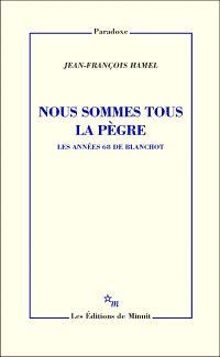 Nous sommes tous la pègre | Hamel, Jean-François (1973-....). Auteur