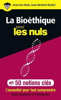 Image de couverture (La Bioéthique pour les Nuls en 50 notions clés)