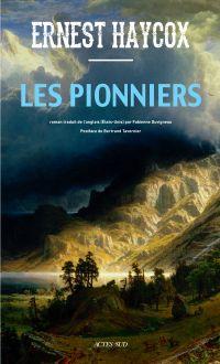 Les Pionniers | Haycox, Ernest (1899-1950). Auteur