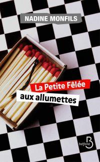 La Petite Fêlée aux allumettes | MONFILS, Nadine. Auteur