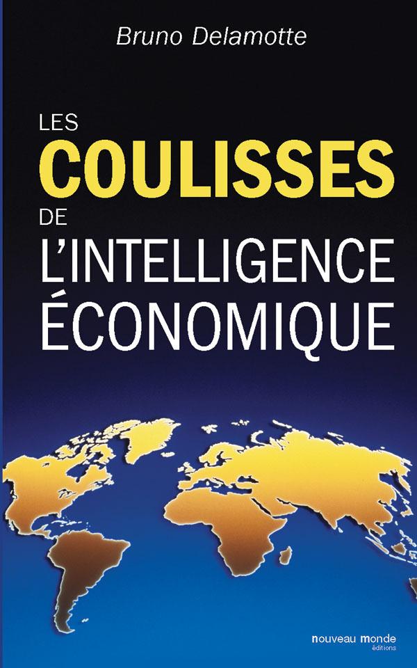 LES COULISSES DE L'INTELLIGENCE ECONOMIQUE