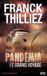 Avant Pandemia - Le grand voyage | THILLIEZ, Franck. Auteur